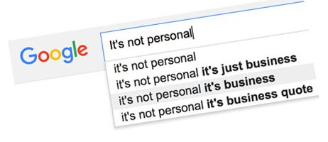 "What ""It's Not Personal, It's Business"" Really Means"